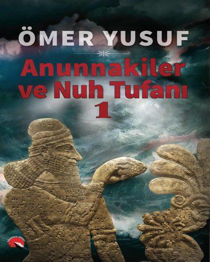 Anunnakiler Ve Nuh Tufani 1
