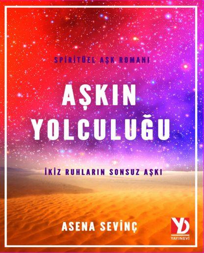Askin Yolculugu - Asena Sevinc