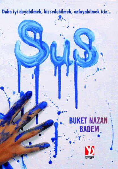 Sus - Buket Nazan Badem